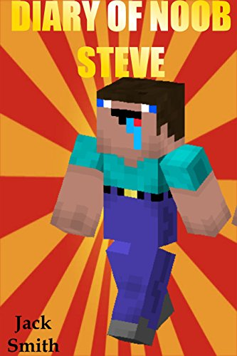 Diary Of Noob Steve: An Unofficial Minecraft Book for Kids Age 6 12 (Minecraft Diary of a Wimpy, Books For Kids Ages 4-6, 6-8, 9-12, 13-99) Best Laugh, Free Spirited!!! - Fall Spongebob Kindle