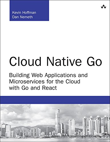 lding Web Applications and Microservices for the Cloud with Go and React (Developer's Library) (English Edition) ()