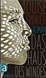 'Das Haus des Windes: Roman' von Louise Erdrich