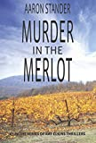 Murder in the Merlot (Ray Elkins Thriller Series) (Ray Elkins Thrillers Book 8) by Aaron Stander front cover