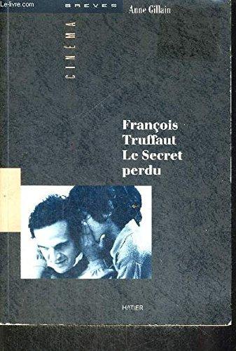 François Truffaut, le secret perdu