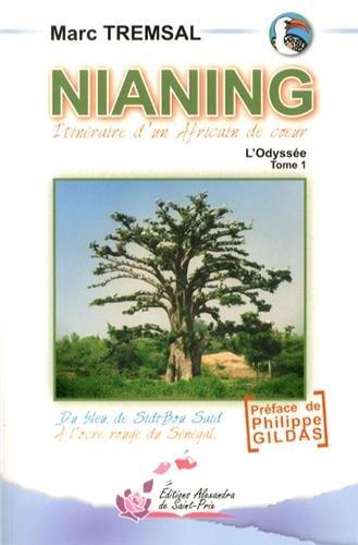 Nianing : Itinéraire d'un Africain de coeur - L'Odyssée, Tome 1 par Marc Tremsal