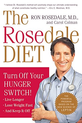 The Rosedale Diet: Turn Off Your Hunger Switch por Ron Rosedale
