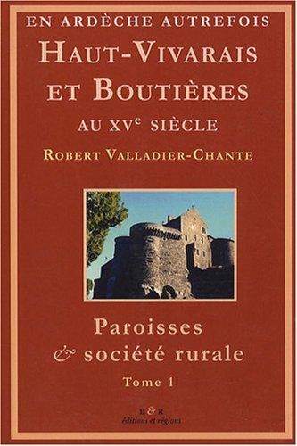 Haut-Vivarais et Boutières au XVe siècle : Paroisses & société rurale Tome 1