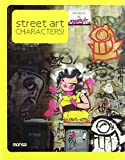 Street Art: Characters by Josep Maria Minguet (Editor), Louis Bou (Photographer) (1-Aug-2007) Paperback