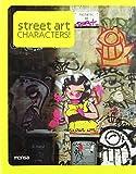 Street Art: Characters by Josep Maria Minguet (Editor), Louis Bou (Photographer) (1-Aug-2007) Paperback