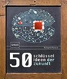 50 Schlüsselideen der Zukunft