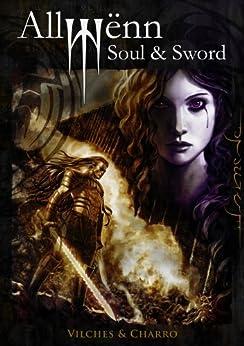 Allwënn: Soul & Sword (Relato ilustrado + Artbook + Extras) de [Vilches, Jesús B., Javier Charro]