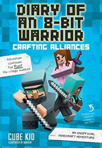 Crafting Alliances: An Unofficial Minecraft Adventure (Diary of an 8-bit Warrior, Band 3)