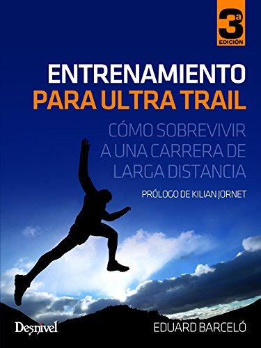 Entrenamiento para ultra trail - Cómo sobrevivir a una carretera de larga distancia (Outdoor (desnivel)) por Eduard Barceló