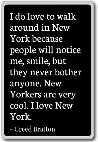 I do love to walk around in New York because ... - Creed Bratton - fridge magnet, Black - Magnete frigo