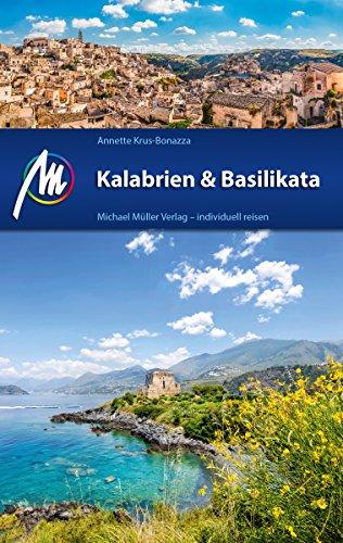 Kalabrien & Basilikata Reiseführer Michael Müller Verlag: Individuell reisen mit vielen praktischen Tipps (MM-Reiseführer)