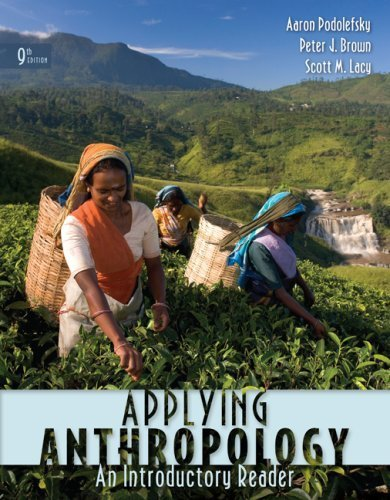 Applying Anthropology: An Introductory Reader 9th by Podolefsky, Aaron, Brown, Peter, Lacy, Scott (2008) Paperback