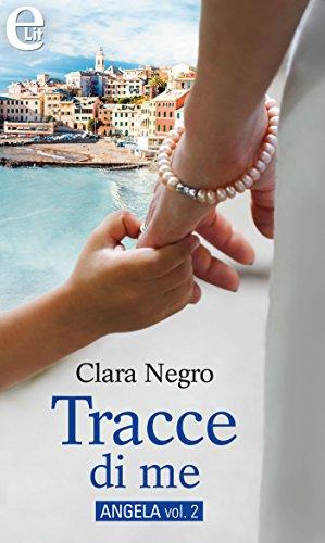 Tracce di me (eLit) (Angela Vol. 2) di [Negro, Clara]