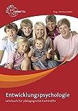 Entwicklungspsychologie: Lehrbuch für pädagogische Fachkräfte