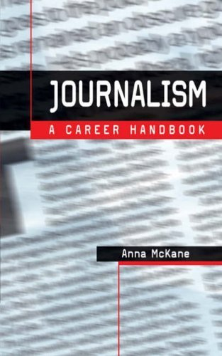 Journalism: A Career Handbook (Professional Media Practice) by McKane, Anna (2004) Paperback