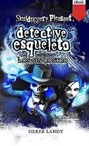 Detective esqueleto.: los sin rostro (eBook-ePub) por Derek Landy