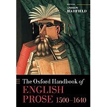 The Oxford Handbook of English Prose 1500-1640 (Oxford Handbooks)
