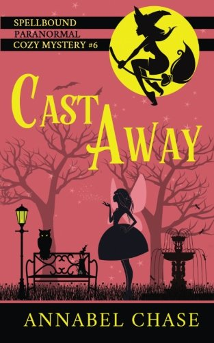 Cast Away (Spellbound Paranormal Cozy Mystery, Band 6)