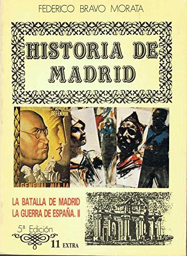 Historia de Madrid. La batalla de Madrid, la Guerra de España II ( 1985 )