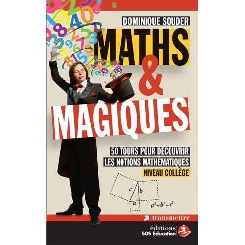 Maths & magiques : 50 tours pour découvrir les notions mathématiques niveau collège