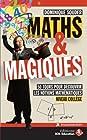 Maths & magiques - 50 tours pour découvrir les notions mathématiques niveau collège