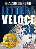 LETTURA VELOCE 3X. Tecniche di Lettura Rapida, Memoria e...