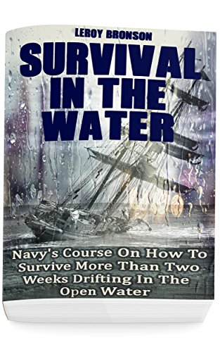 Descargar gratis Surviving In The Water: Navy's Course On How To Survive More Than Two Weeks Drifting In The Open Water: (Self-Defense, Survival Gear) PDF