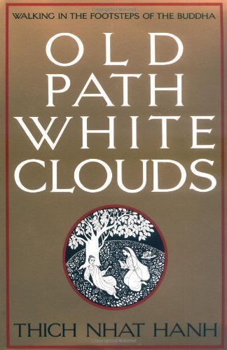 Old Path White Clouds: Walking in the Footsteps of the Buddha by Thich Nhat Hanh (1987-04-30)