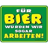Original RAHMENLOS Blechschild: für Bier würden wir sogar arbeiten