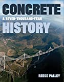 Concrete: A Seven-thousand Year History