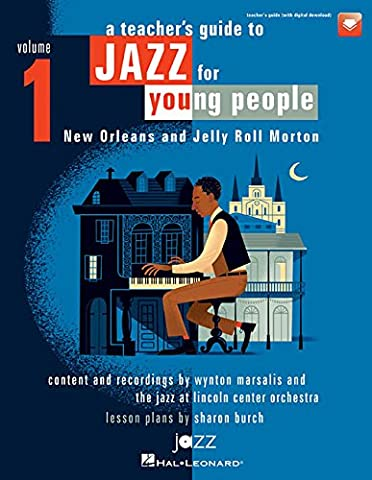 A Teacher's Resource Guide to Jazz for Young People, Vol. 1: New Orleans and Jelly Roll Morton