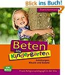 Beten im Kindergarten - Anleitungen,...