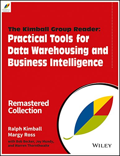 Kimball Group Reader: Practical Tools For Data Warehousing And Business Intelligence