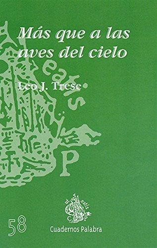 Más que a las aves del cielo (Cuadernos Palabra) por Leo J. Trese