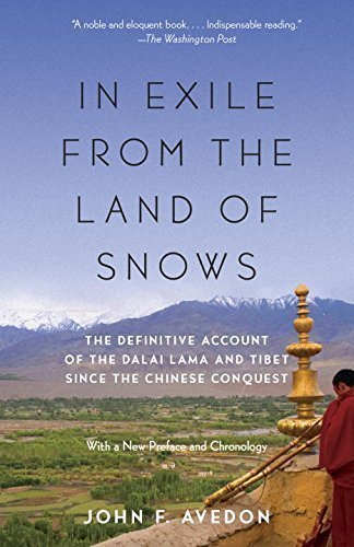 In Exile from the Land of Snows: The Definitive Account of the Dalai Lama and Tibet Since the Chinese Conquest 2nd edition by Avedon, John (2015) Paperback