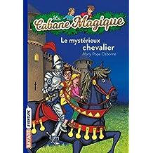 La cabane magique, Tome 02: Le mystérieux chevalier