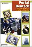eBook Gratis da Scaricare Portal Deutsch Deutsch fur den Beruf in Wirtschaft und Tourismus Per le Scuole superiori (PDF,EPUB,MOBI) Online Italiano