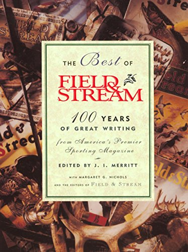 Field And Stream Magazine (The Best of Field & Stream: 100 Years of Great Writing from America's Premier Sporting Magazine)