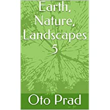 Earth, Nature, Landscapes 5 (French Edition)