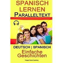 Spanisch Lernen Paralleltext - Einfache Geschichten (Deutsch - Spanisch) Bilingual
