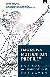 DAS REISS MOTIVATION PROFILE®: Was motiviert uns?