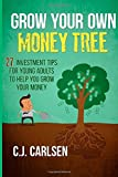 Grow Your Own Money Tree: 27 Investment Tips for Young Adults to Help You Grow Your Money