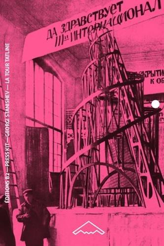 La Tour Tatline. Monument à la IIIe Internationale ? (B2-66a)