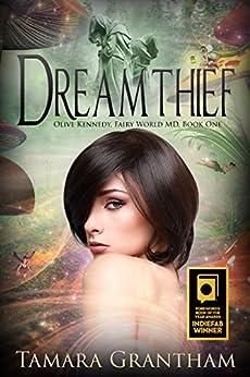 Dreamthief: An Urban Fantasy Fairy Tale (Fairy World MD Book 1) (English Edition) di [Grantham, Tamara]