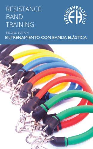 Libro de Instrucción para Entrenamiento con Banda Elástica: Segunda edición con más de 70 ejercicios, para un entrenamiento de cuerpo entero. por Rene Harwood