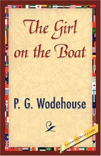 The Girl on the Boat by P. G. Wodehouse (2007-06-15)