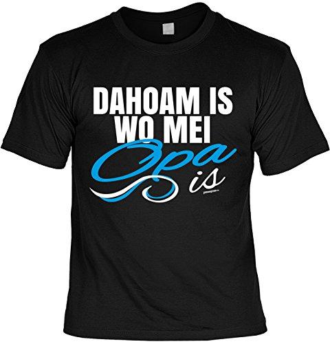 T-Shirt - Dahoam Is - Wo mei Opa Is - cooles Shirt mit lustigem Spruch als Geschenk zum Vatertag Schwarz