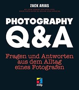 Photography Q&A - Fragen und Antworten aus dem Alltag eines Fotografen (mitp Grafik)