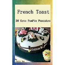 French Toast: 20 Keto PumPin Pancakes (English Edition)